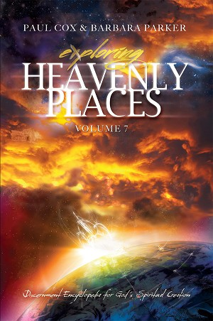 Exploring Heavenly Places Volume 7 - Discernment Encyclopedia for God's Spiritual Creation - Paperback