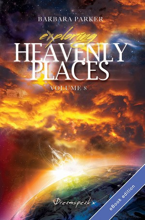 Exploring Heavenly Places Volume 8 - Dreamspeak - Barbara Parker - eBook