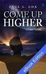 Come Up Higher - eBook Edition