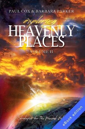 Exploring Heavenly Places Volume 11 - Strategies for This Present Battle - eBook