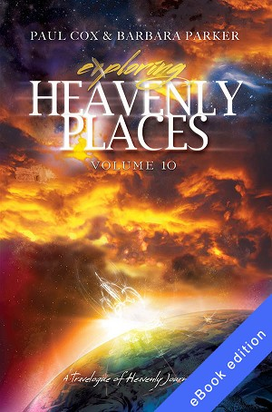 Exploring Heavenly Places Volume 10 - A Travelogue of Heavenly Journeys - eBook