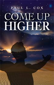 Come Up Higher - Paperback (Includes free copy of Sacrifice the Leader)