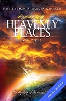 Exploring Heavenly Places - Volume 12: The Mystery of the Ancient Paths - eBook